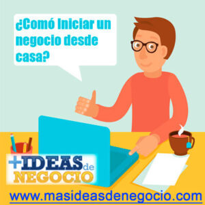 Consejos para iniciar un negocio en casa - Ideas de negocio desde casa ...